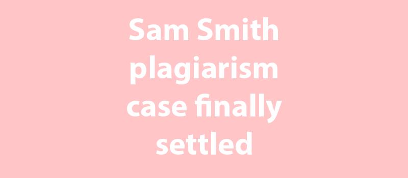 Sam Smith Plagiarism Case