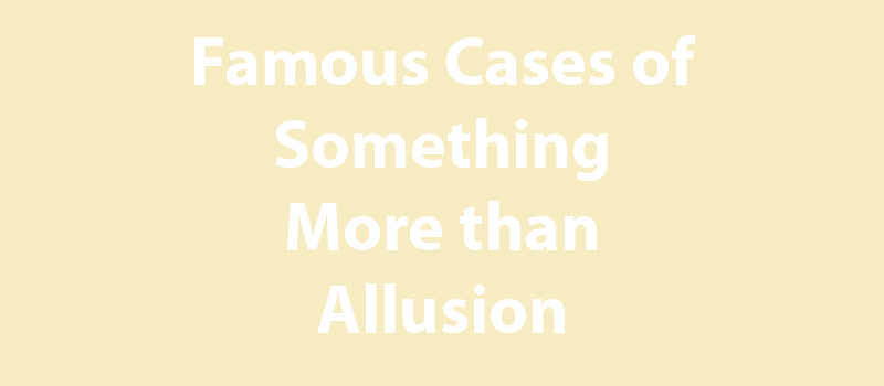 Famous cases - more than allusion