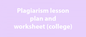 Plagiarism lesson plan and worksheet