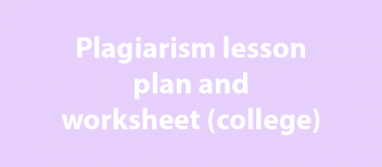 Plagiarism lesson plan and worksheet (college)