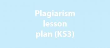 Plagiarism lesson plan (KS3)