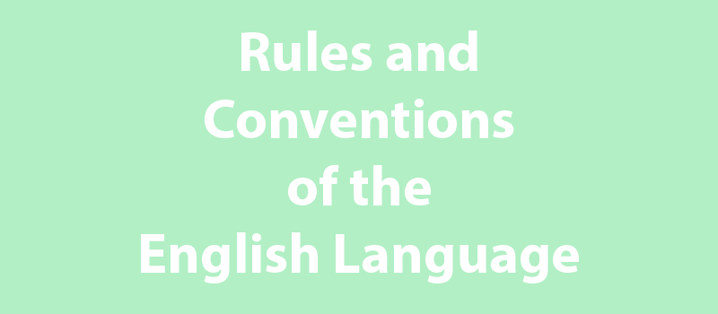 Rules and conventions of the English Language