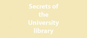 Secrets of the university library