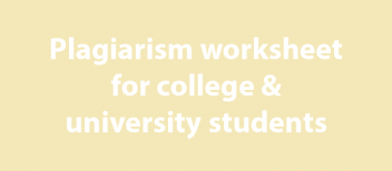 Plagiarism worksheet for college and university level students